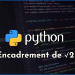 Encadrement de \(\sqrt2\) par balayage en Python