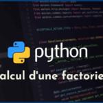 Plusieurs façons de calculer une factorielle en Python