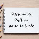 Ressources Python pour le lycée