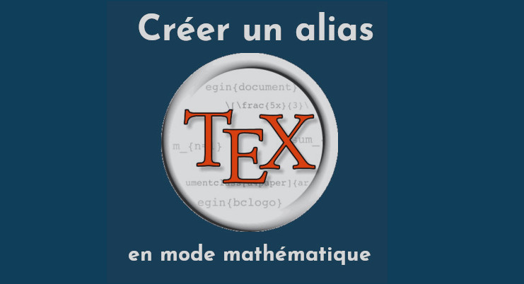 latex alias mathematique