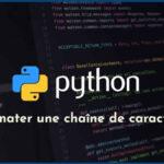 Le formatage d'une chaîne de caractères en Python